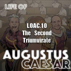 Augustus Caesar #10 – The Second Triumvirate