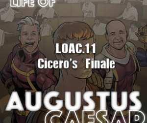 Augustus Caesar #11 – Cicero's Finale