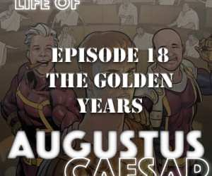 Augustus Caesar #18 – The Golden Years