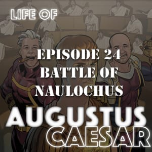 Augustus Caesar #24 – Battle of Naulochus