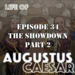Life of Augustus Caesar #34 – The Showdown (Part 2)