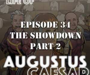 Augustus Caesar #34 – The Showdown (Part 2)