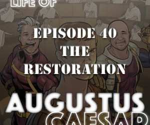 Life of Augustus #40 – The Restoration