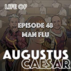 #48 – Man Flu
