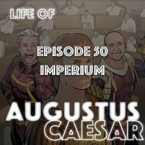 Augustus Caesar #50 – Imperium