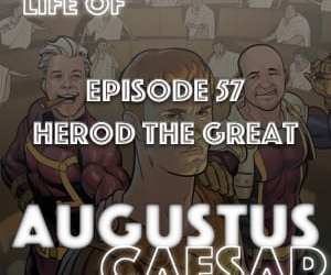 #57 – Herod The Great