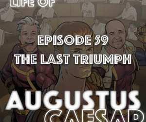 Augustus Caesar #59 – The Last Triumph