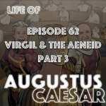 #62 – Virgil & The Aeneid Part 3