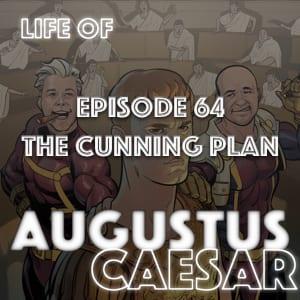 #64 – The Cunning Plan