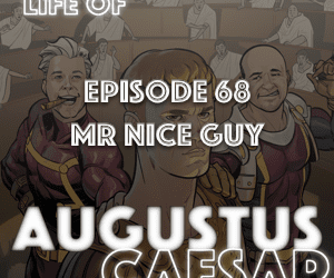 Augustus Caesar #68 – Mr Nice Guy