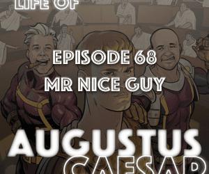 Augustus Caesar #68 – Mr Nice Guy
