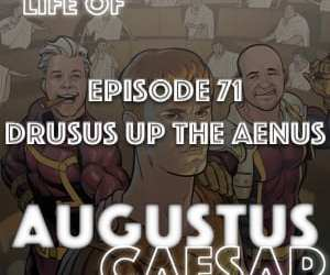 Augustus Caesar #71 – Drusus Goes Up The Aenus
