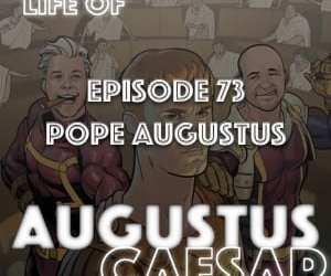 Augustus Caesar #73 – Pope Augustus