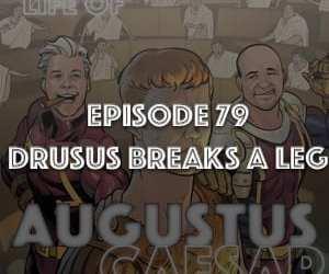 Augustus Caesar #79 – Drusus Breaks A Leg