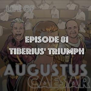 #81 – Tiberius' Triumph