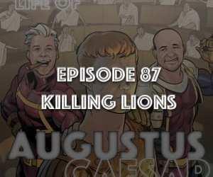 Augustus Caesar #87 – Killing Lions