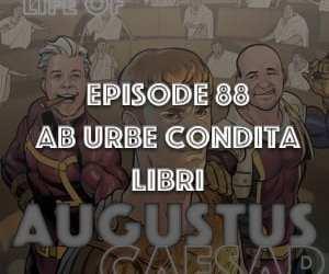 Augustus Caesar #88 – Ab Urbe Condita Libri