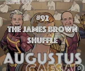 Augustus Caesar #92 – The James Brown Shuffle