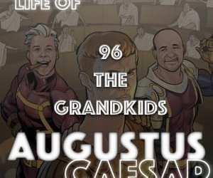 Augustus Caesar #96 – The Grandkids