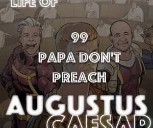 #99 – Papa Don't Preach