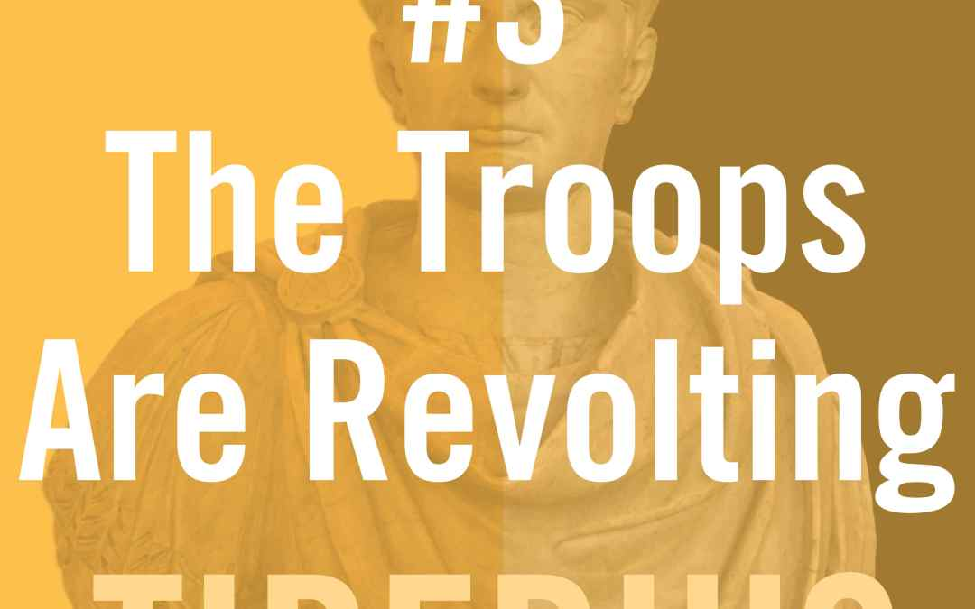 Tiberius #3 – The Troops Are Revolting