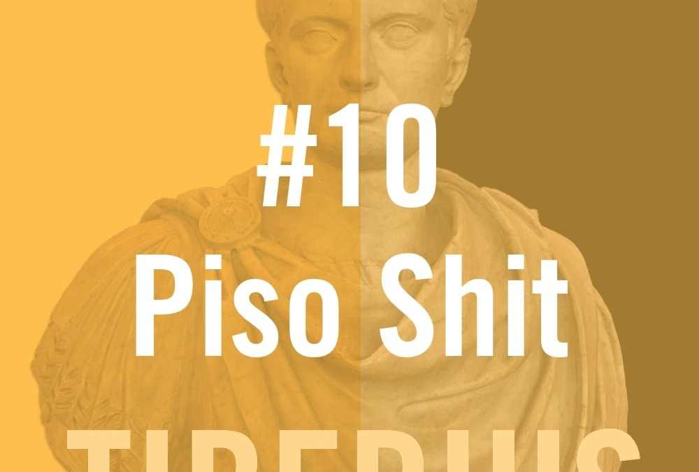 Tiberius #10 – Piso Shit