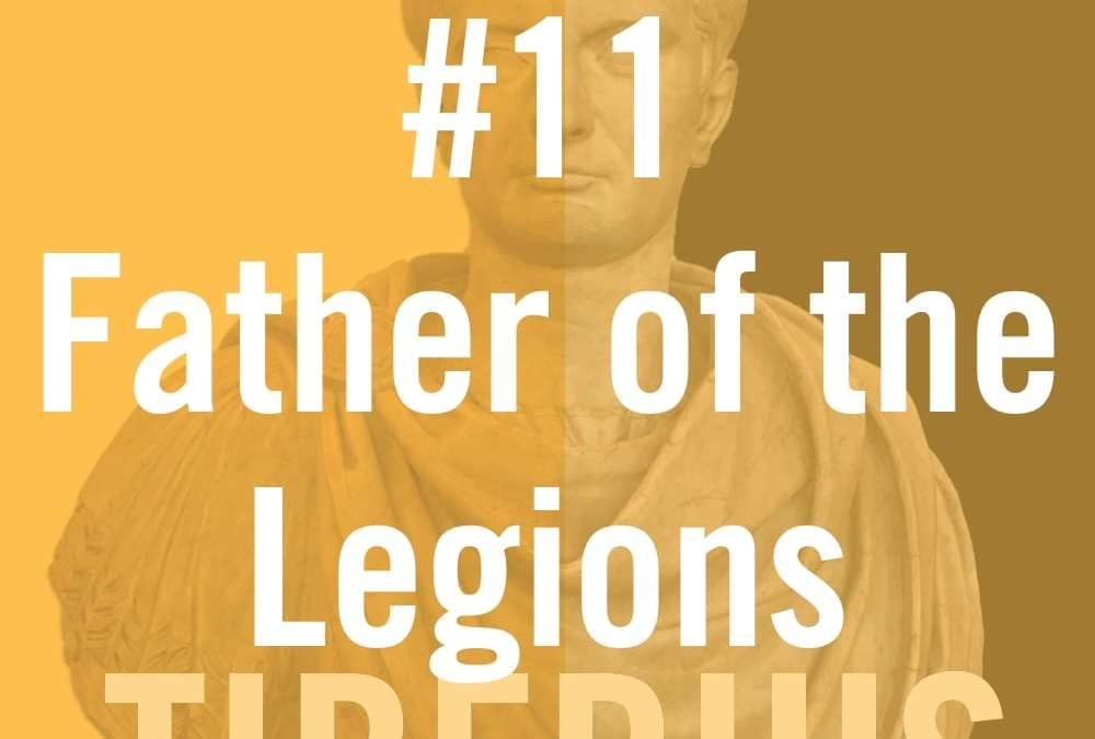 "Tiberius #11 ""Father of the Legions"""