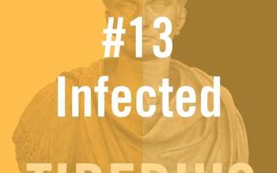 """Tiberius #13 – """"Infected"""""""