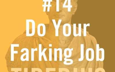 "Tiberius Caesar #14 ""Do Your Farking Job!"""