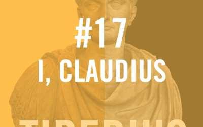 Tiberius Caesar #17 – I, Claudius