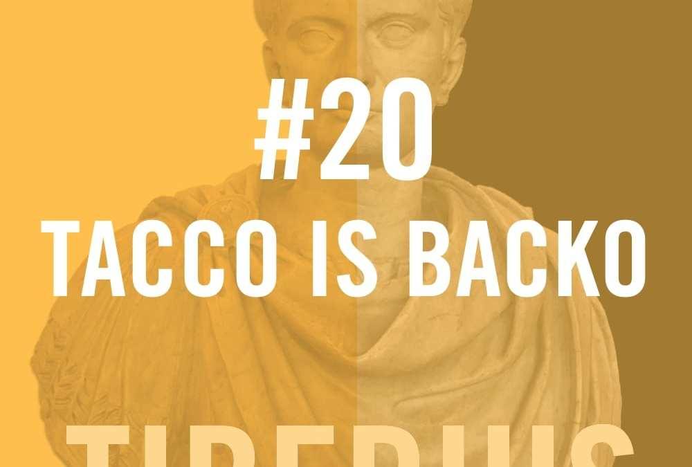 Tiberius #20 – Tacco Is Backo