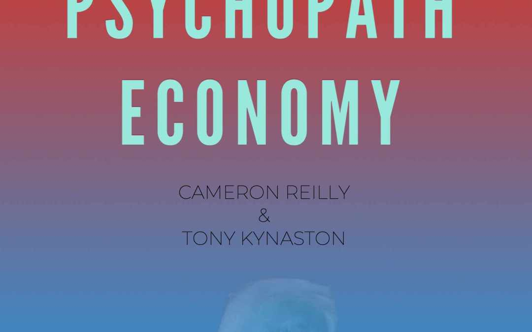 The Psychopath Economy – Introduction