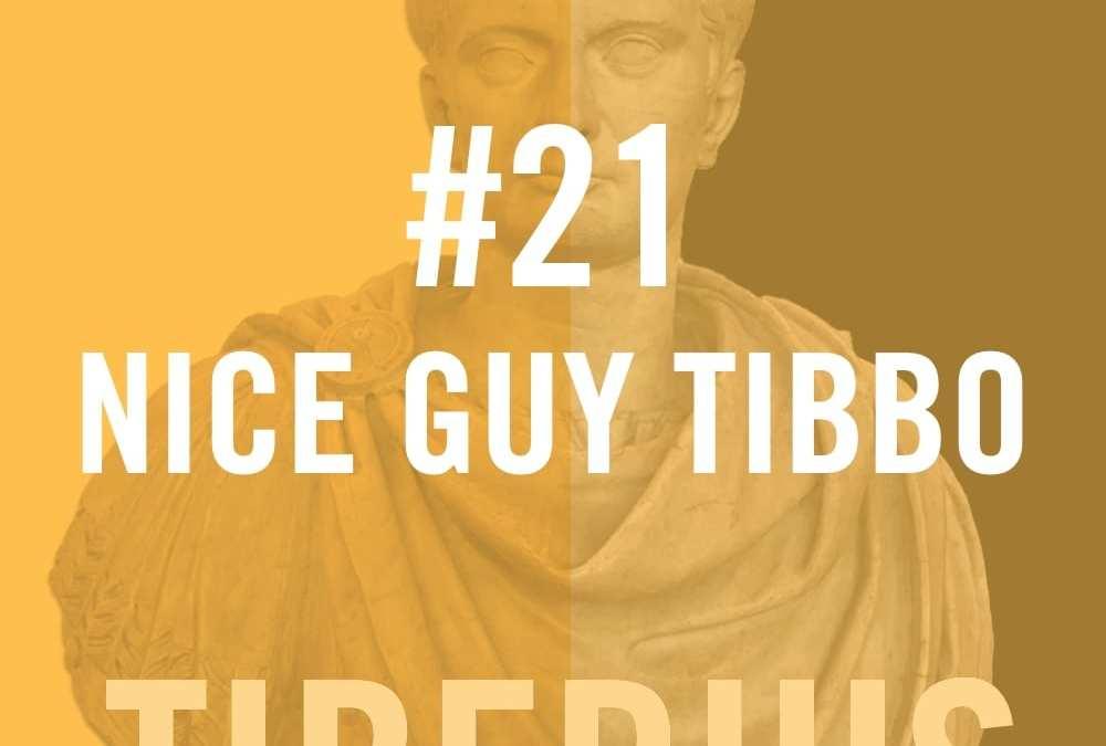 Tiberius #21 – Nice Guy Tibbo