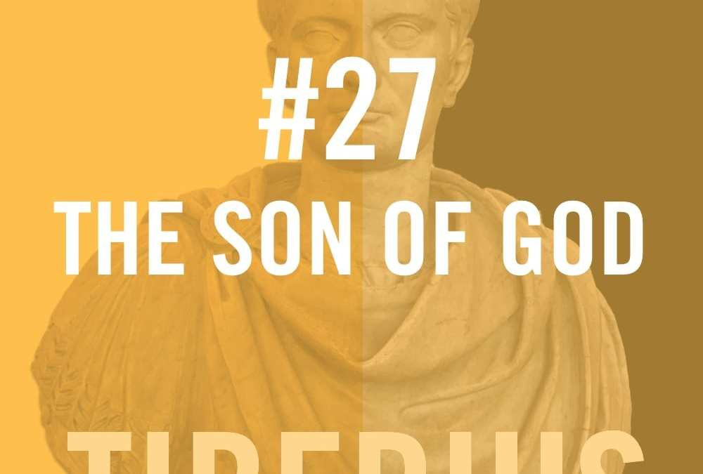 Tiberius Caesar #27 – The Son Of God