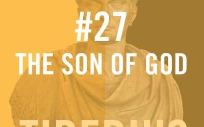 Tiberius Caesar #27 – The Son Of God