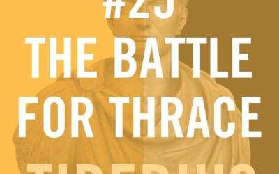 Tiberius Caesar #25 – The Battle For Thrace