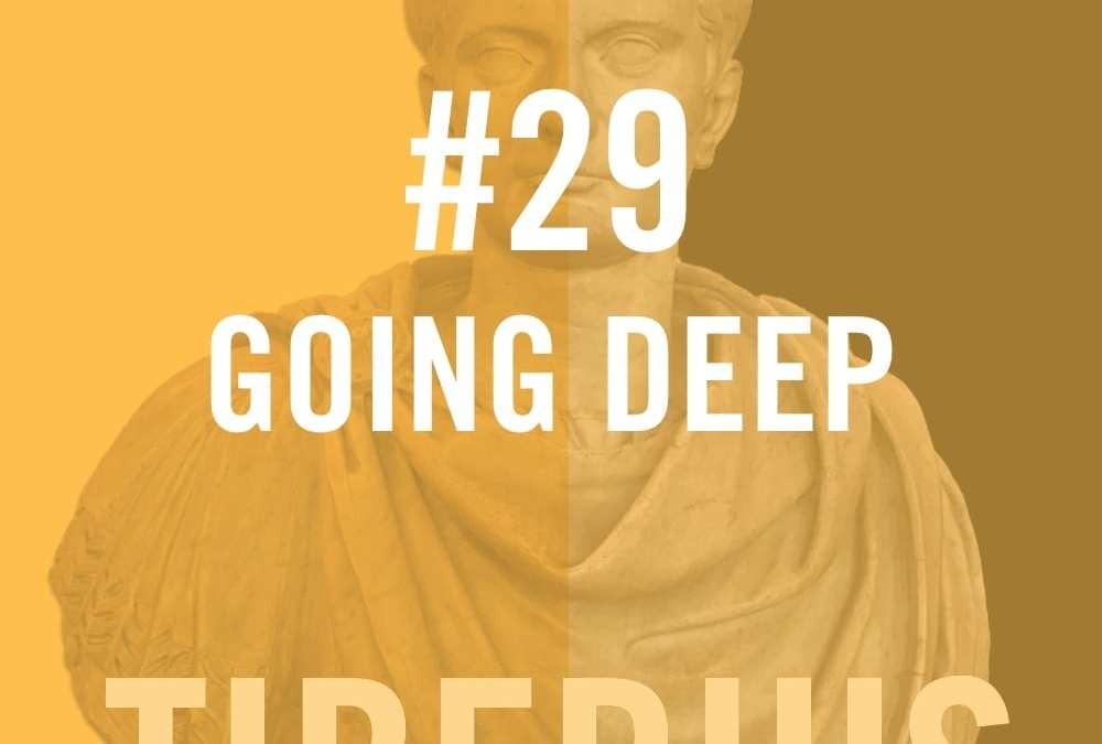 "#29 ""Going Deep"" – Tiberius"