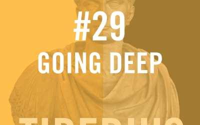 """#29 """"Going Deep"""" – Tiberius"""