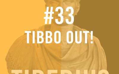 Tiberius Caesar #33 – Tibbo Out!