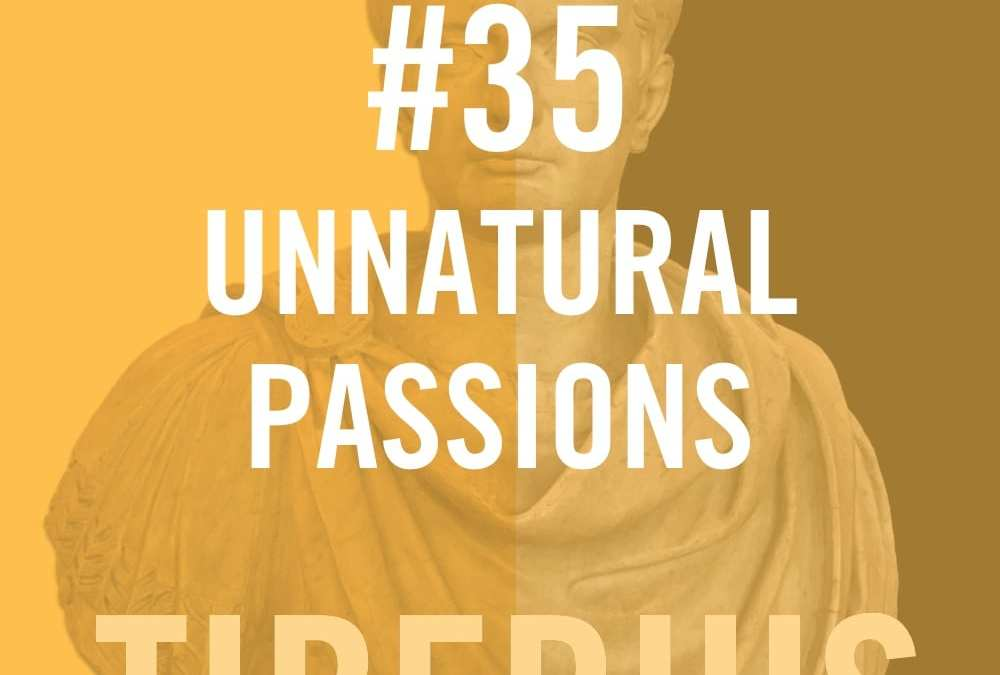 #35 – Unnatural Passions