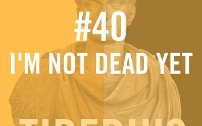 Tiberius Caesar #40 – I'M NOT DEAD YET