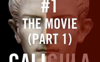 Caligula #1 – The Movie (Part 1)