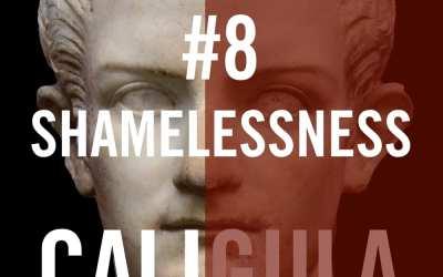 Caligula #8 – Shamelessness