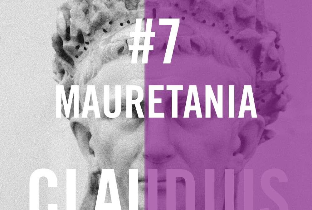 Claudius #7 – Mauretania