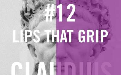 Claudius #12 – Lips That Grip
