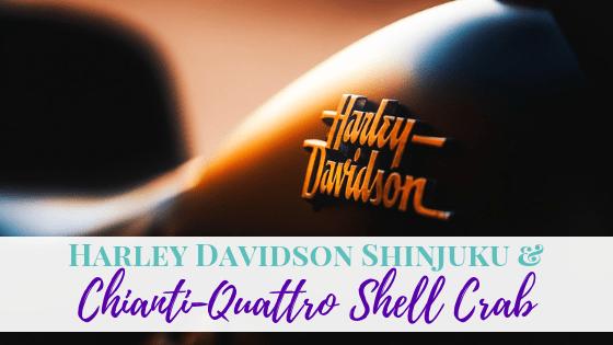 Harley Davidson Shinjuku & Chianti-Quattro Shell Crab