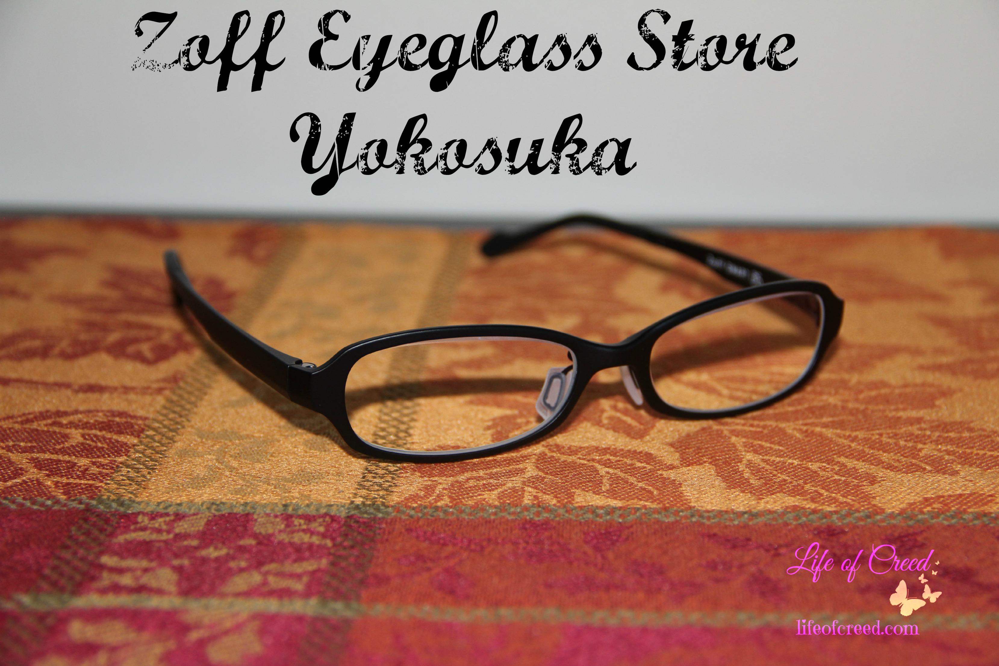 Zoff Eyeglass Store - Yokosuka | Life of Creed