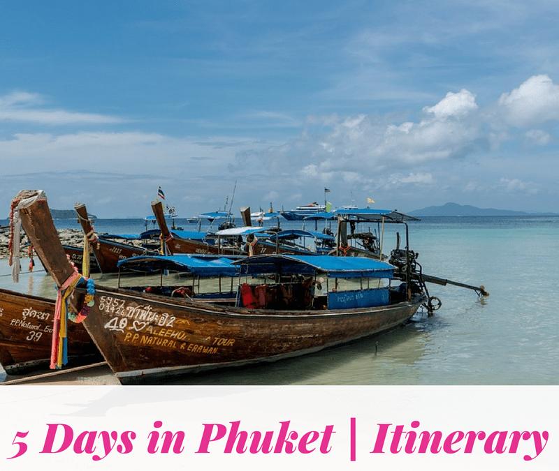 5 Days in Phuket | Itinerary