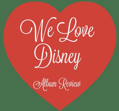 We Love Disney Album Review via @lifeofcreed lifeofcreed.com