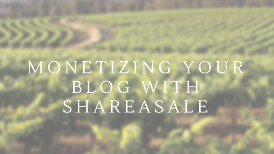 Monetizing Your Blog with ShareASale